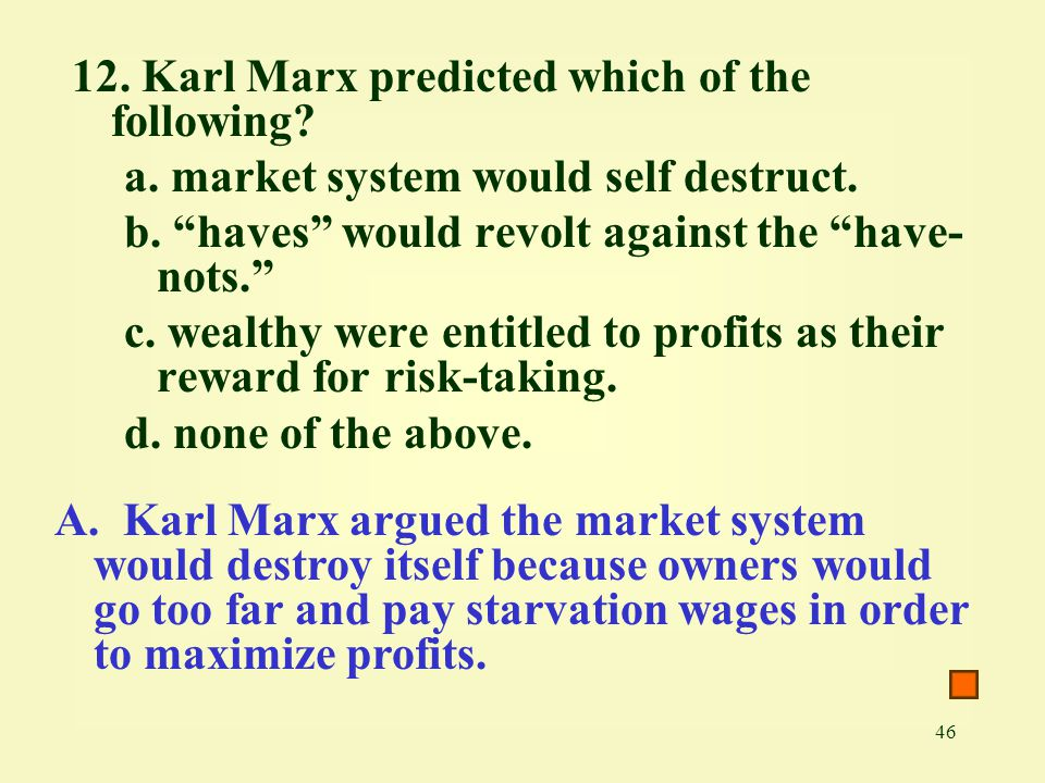 12. Karl Marx predicted which of the following