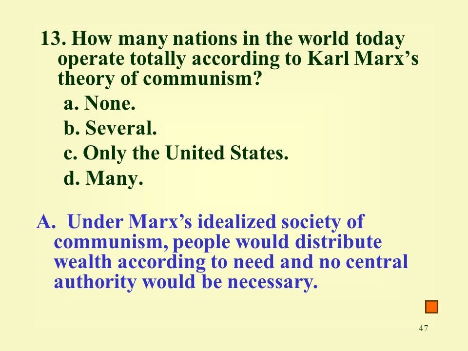 13. How many nations in the world today operate totally according to Karl Marx's theory of communism