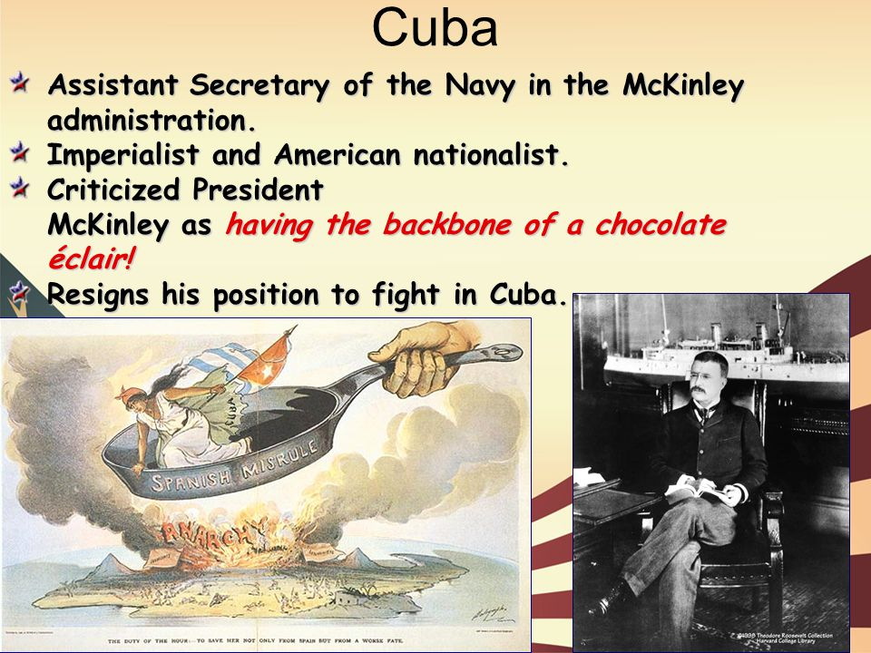 Cuba Assistant Secretary of the Navy in the McKinley administration.