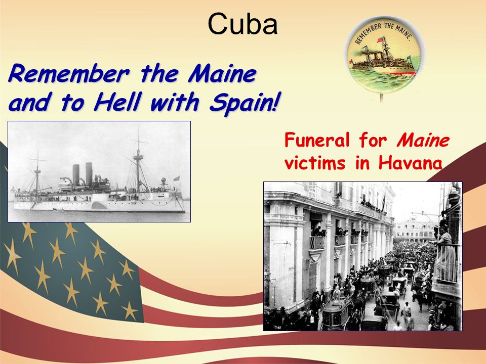 Cuba Remember the Maine and to Hell with Spain!