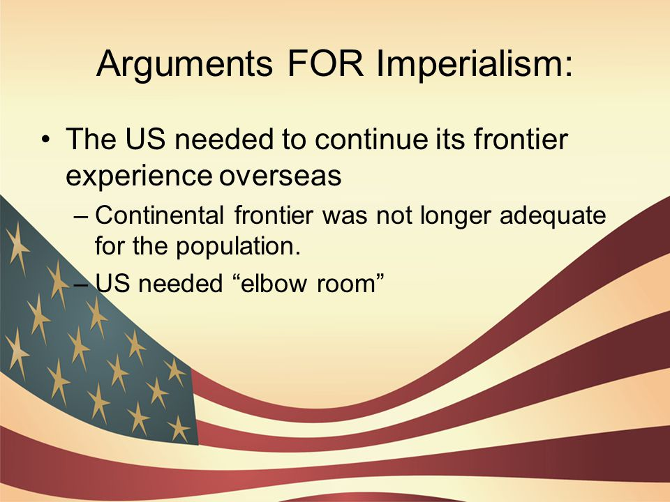 Arguments FOR Imperialism: