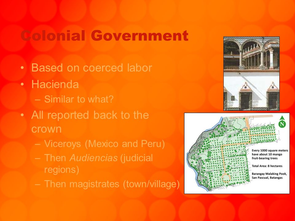 Colonial Government Based on coerced labor Hacienda