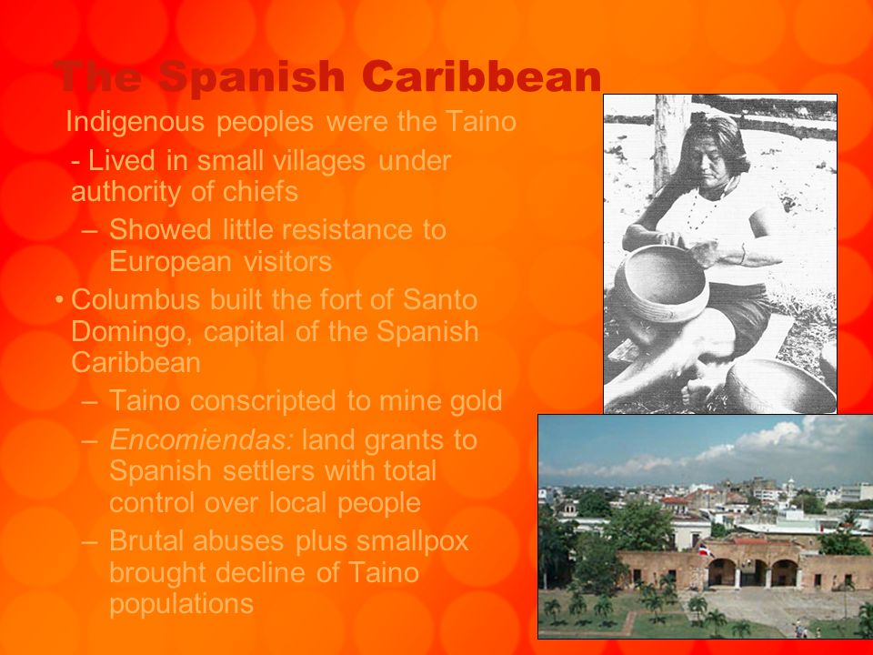 The Spanish Caribbean Indigenous peoples were the Taino