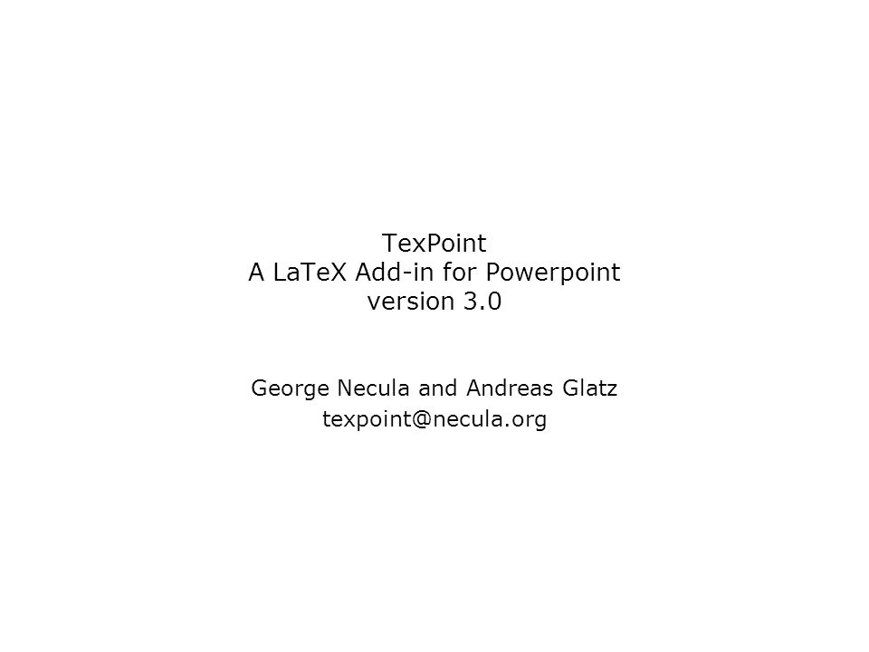 TexPoint A LaTeX Add-in for Powerpoint version 3.0