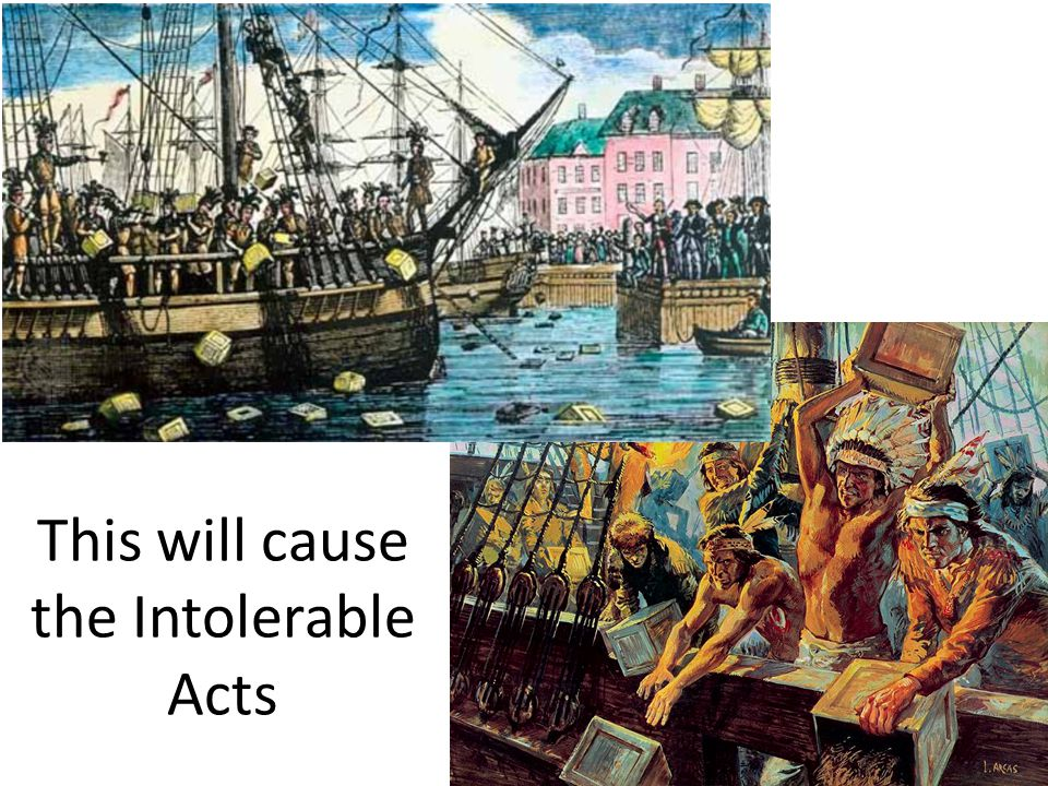 This will cause the Intolerable Acts