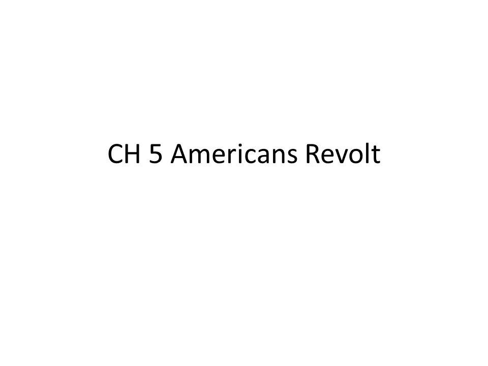 CH 5 Americans Revolt
