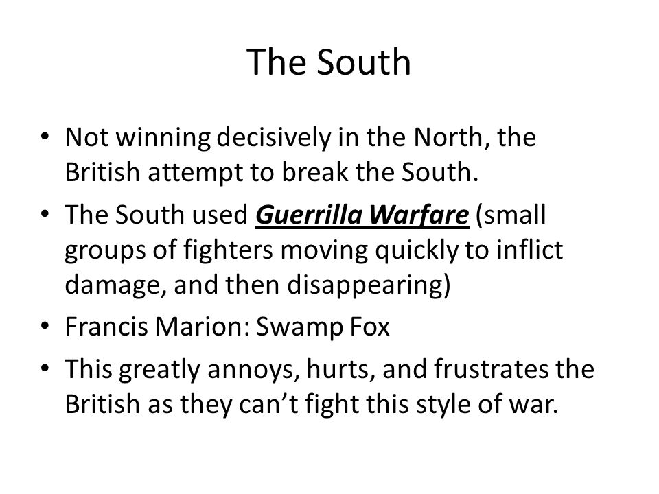 The South Not winning decisively in the North, the British attempt to break the South.