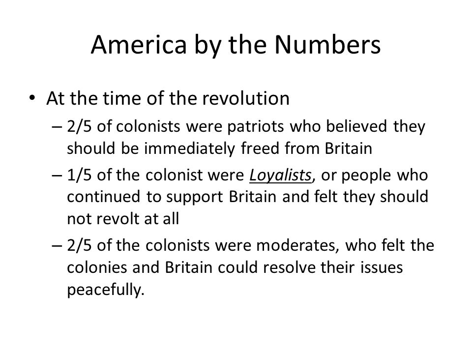 America by the Numbers At the time of the revolution