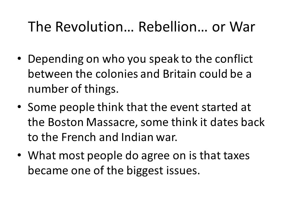 The Revolution… Rebellion… or War