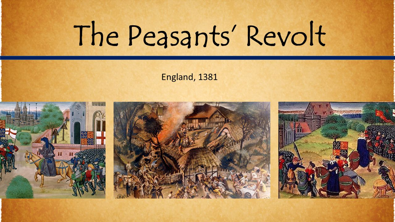 the peasants revolt in england 1381 essay Check out our top free essays on english peasants revolt 1381 to help you write your own essay brainiacom  join now  mexican revolution expositiry essay  not just the literature of.