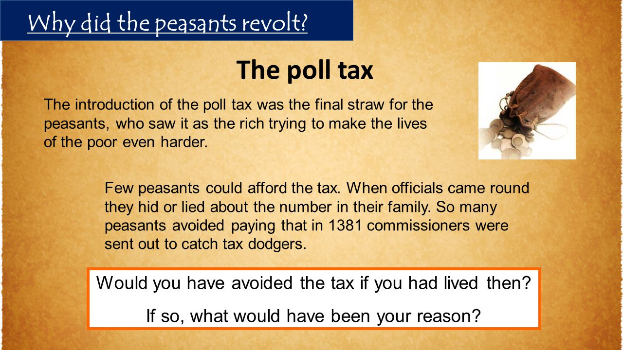 The poll tax Why did the peasants revolt