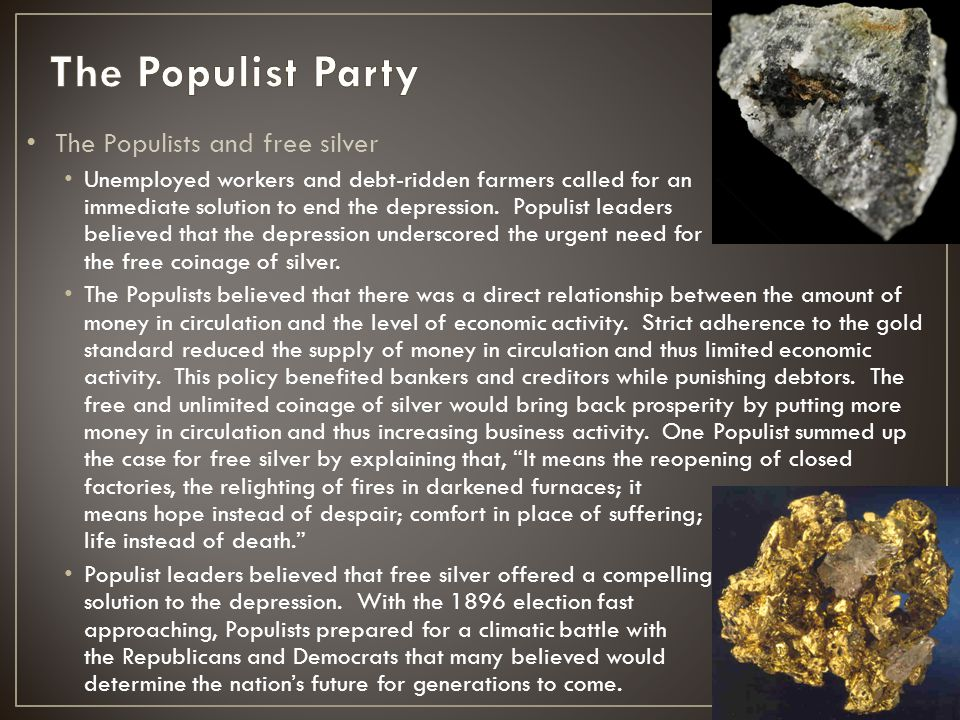 The Populist Party The Populists and free silver
