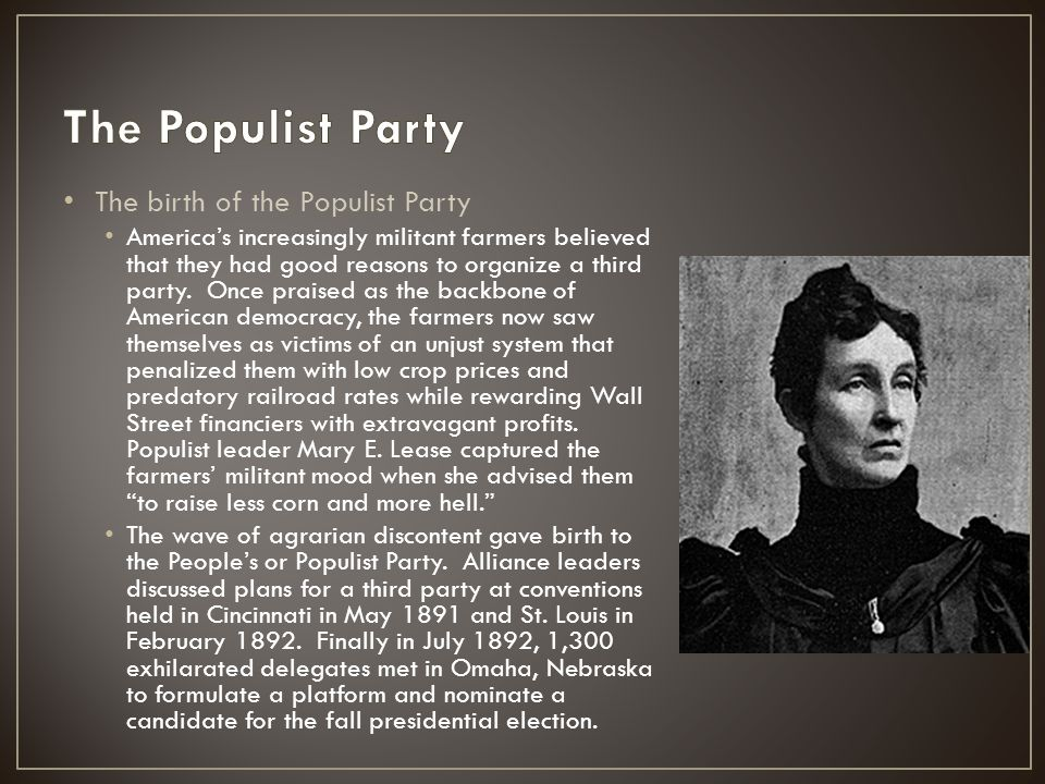 The Populist Party The birth of the Populist Party
