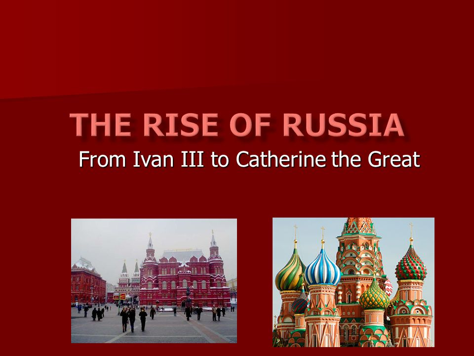 From Ivan III to Catherine the Great