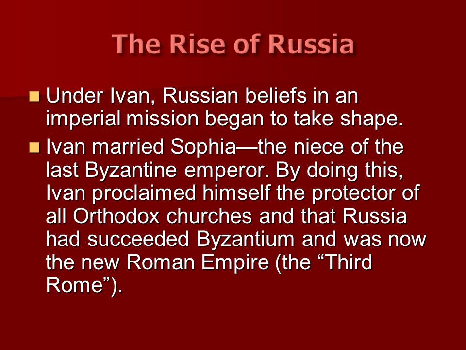 The Rise of Russia Under Ivan, Russian beliefs in an imperial mission began to take shape.