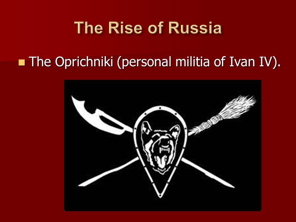 The Oprichniki (personal militia of Ivan IV).