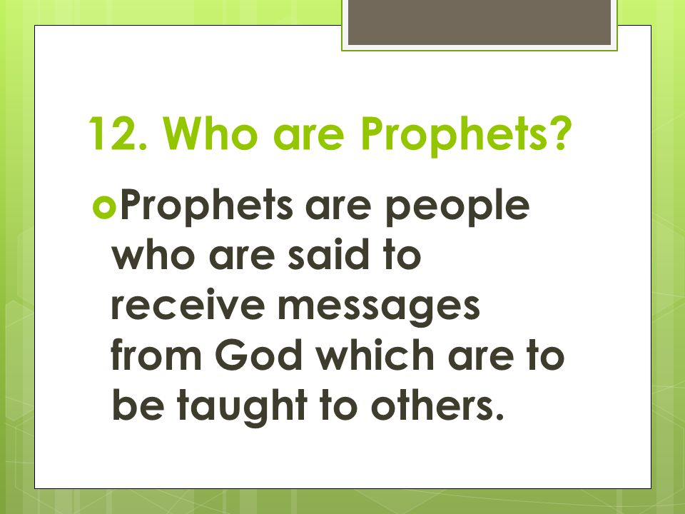 12. Who are Prophets.