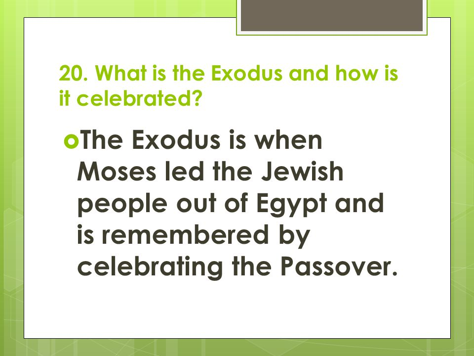20. What is the Exodus and how is it celebrated