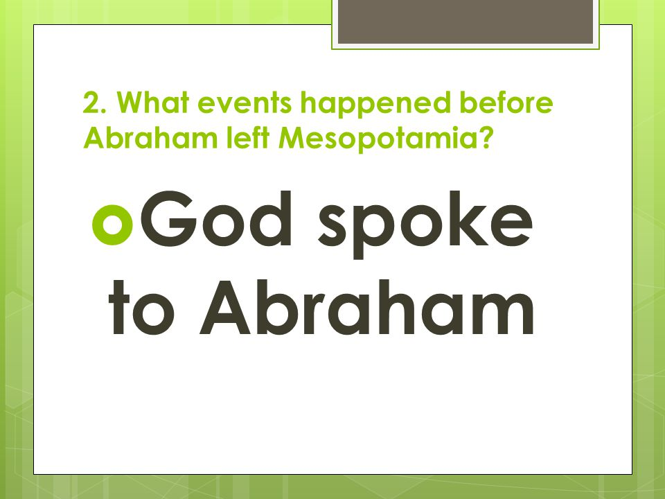 2. What events happened before Abraham left Mesopotamia