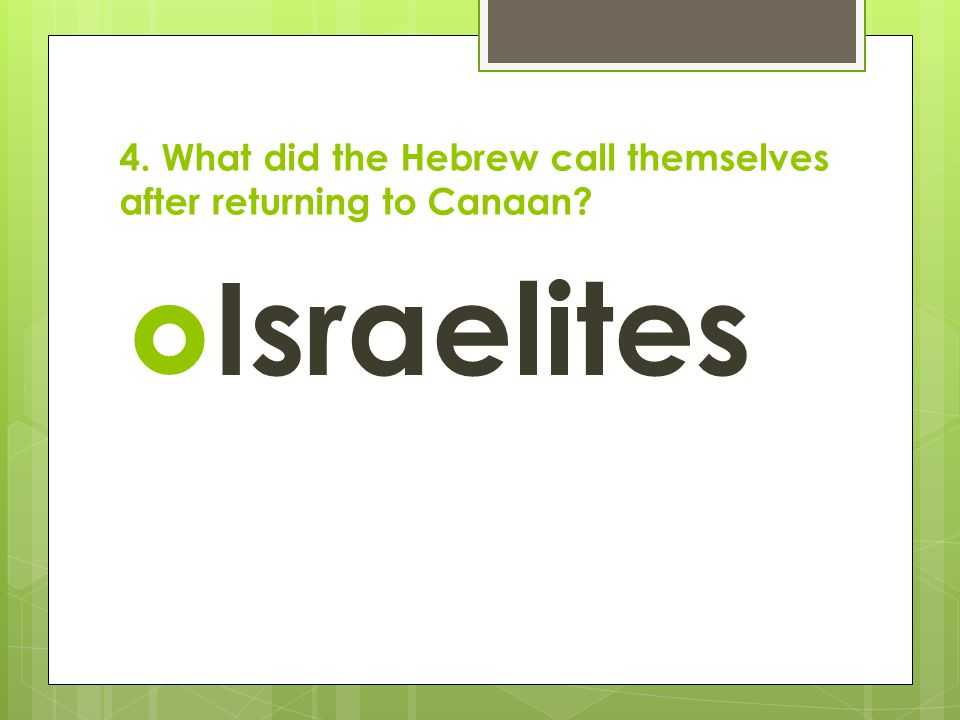 4. What did the Hebrew call themselves after returning to Canaan