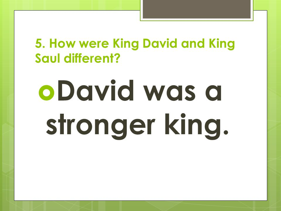5. How were King David and King Saul different