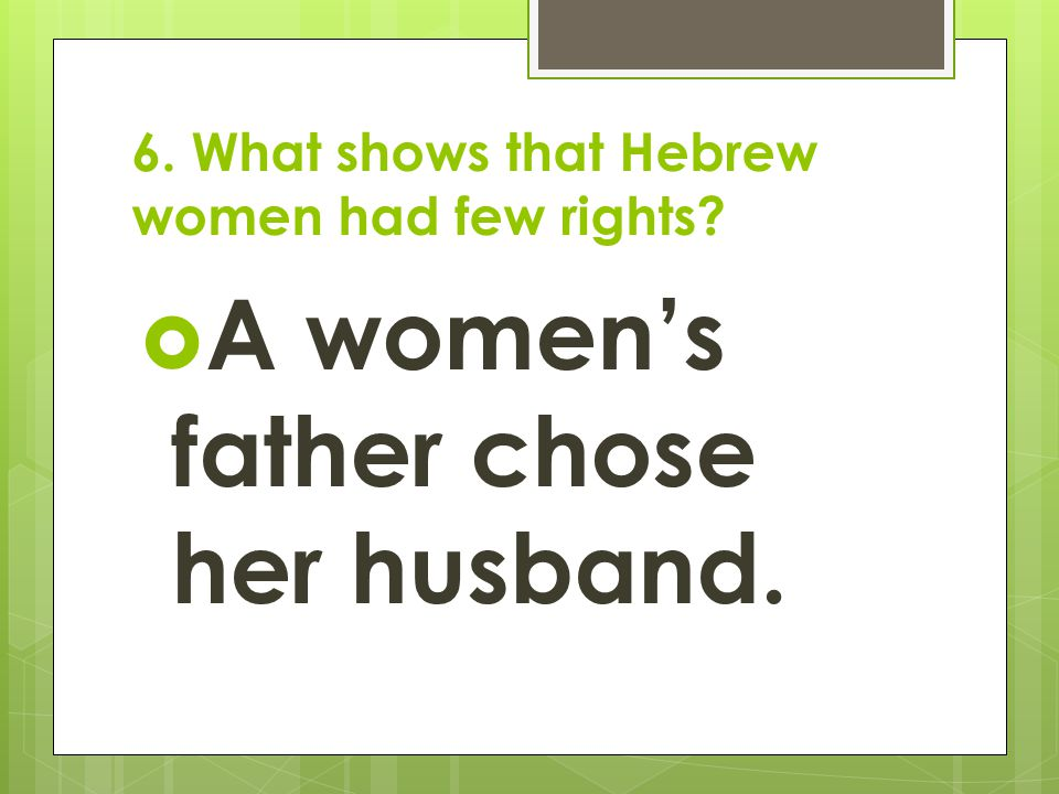 6. What shows that Hebrew women had few rights