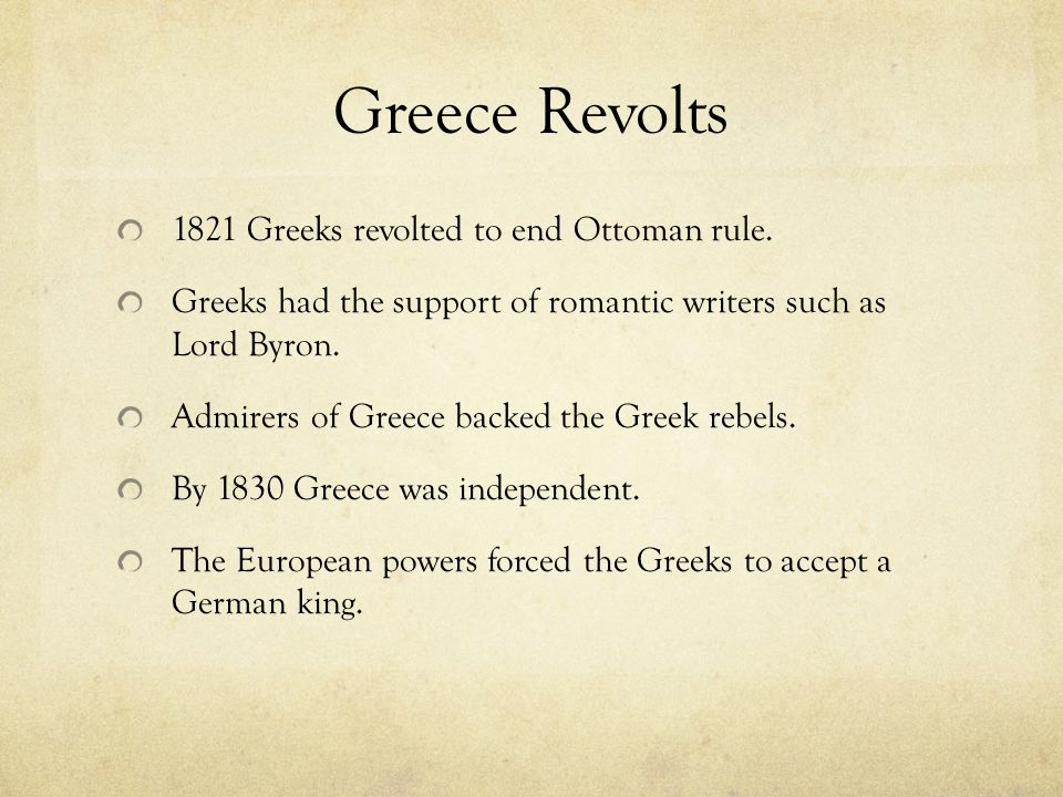 Greece Revolts 1821 Greeks revolted to end Ottoman rule.