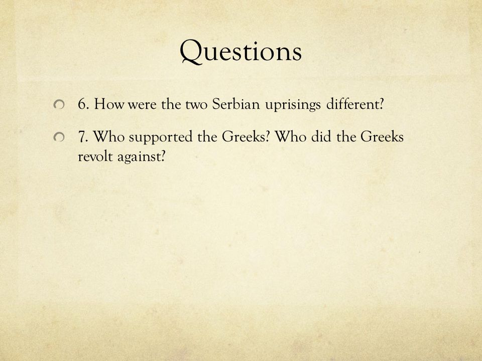 Questions 6. How were the two Serbian uprisings different