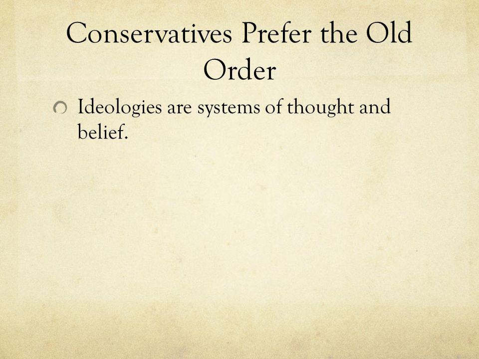 Conservatives Prefer the Old Order