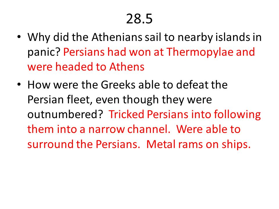 28.5 Why did the Athenians sail to nearby islands in panic Persians had won at Thermopylae and were headed to Athens.