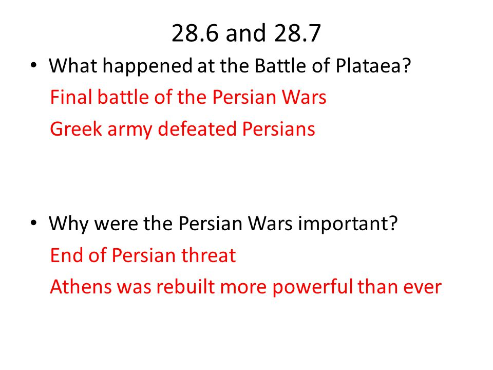 28.6 and 28.7 What happened at the Battle of Plataea