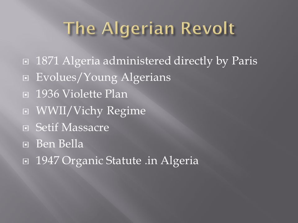 The Algerian Revolt 1871 Algeria administered directly by Paris