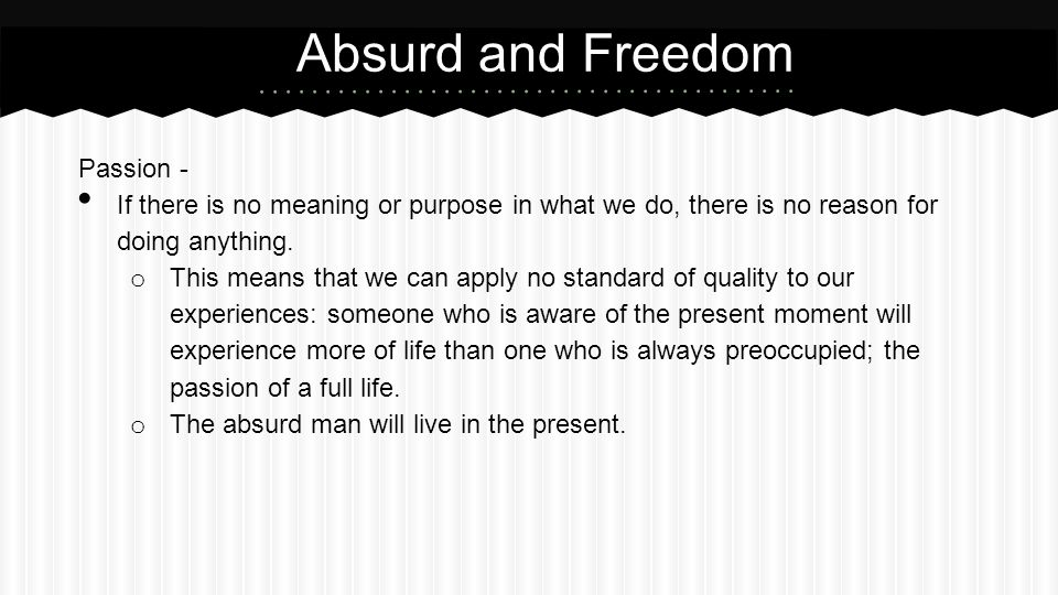 Absurd and Freedom Passion -