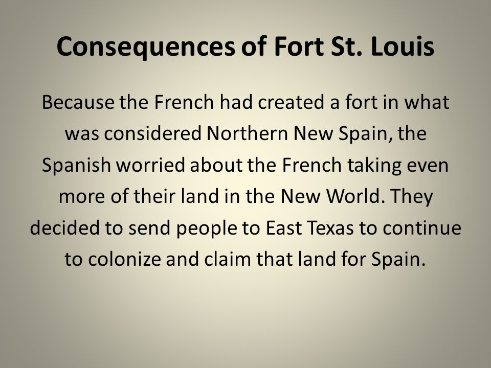 Consequences of Fort St. Louis
