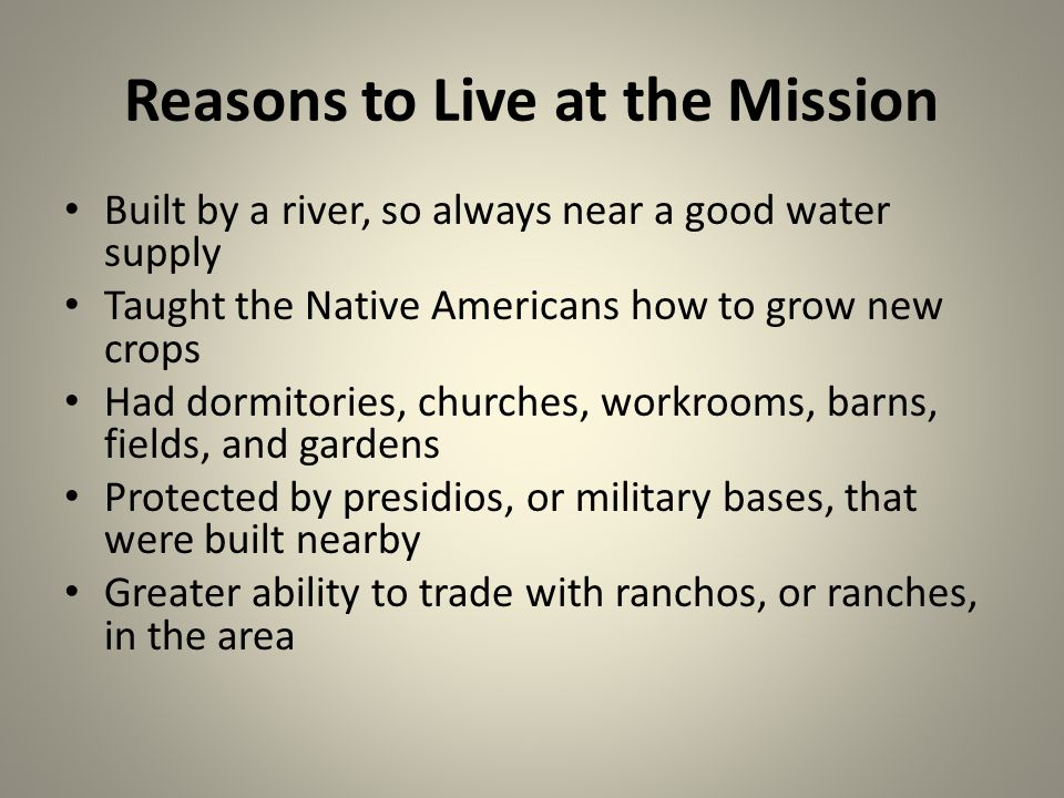 Reasons to Live at the Mission