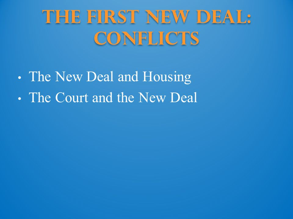 The First New Deal: Conflicts