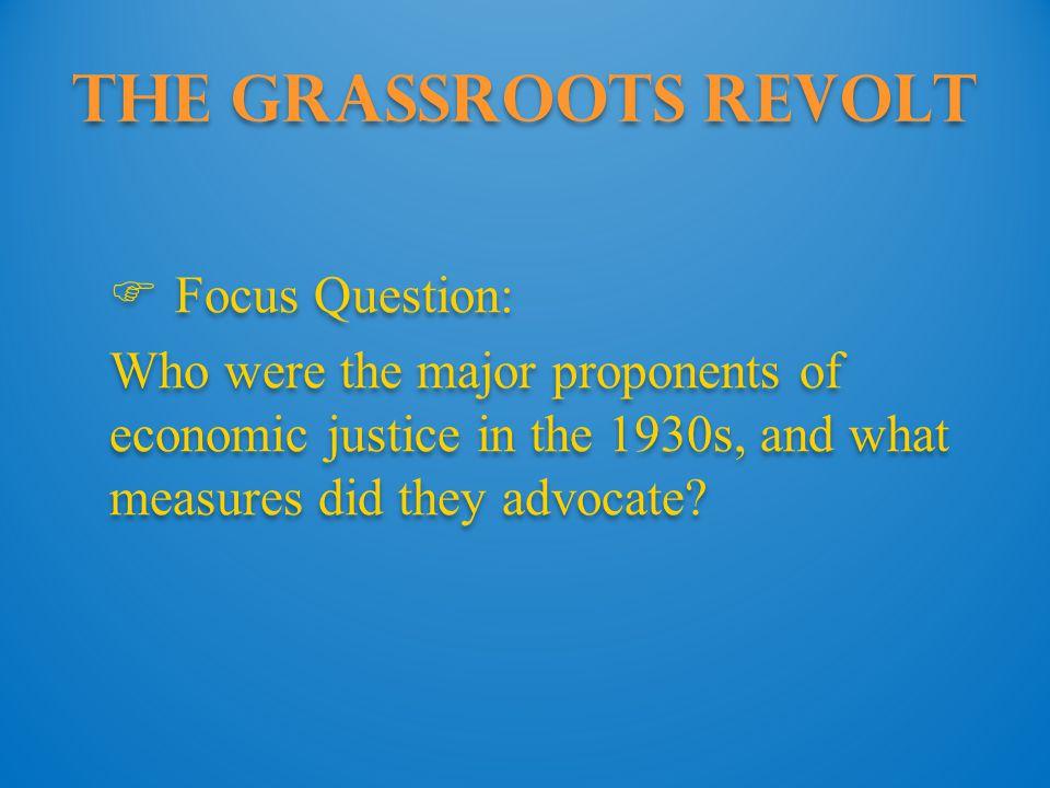 The Grassroots Revolt Focus Question: