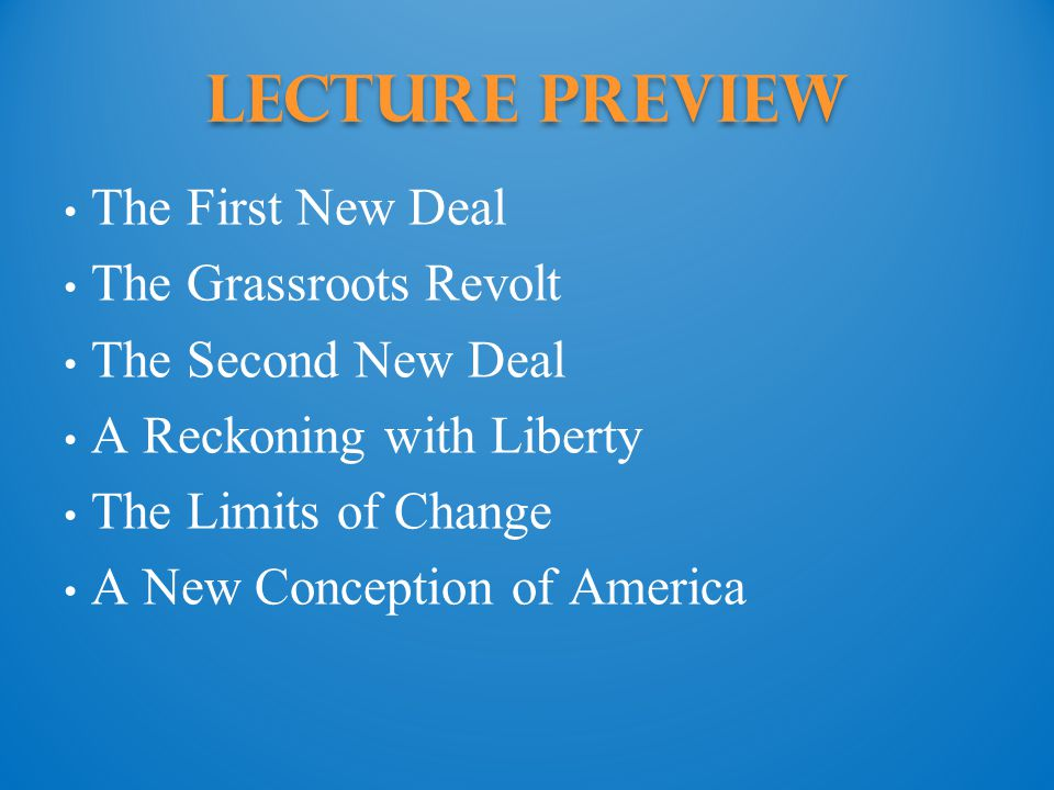 Lecture Preview The First New Deal The Grassroots Revolt