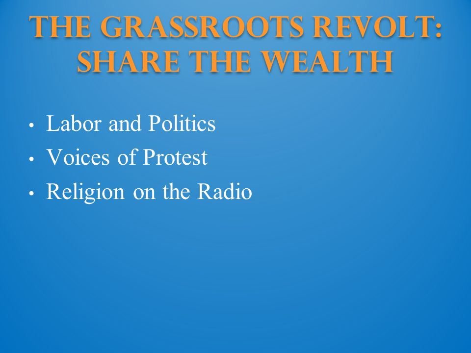 The Grassroots Revolt: share the wealth
