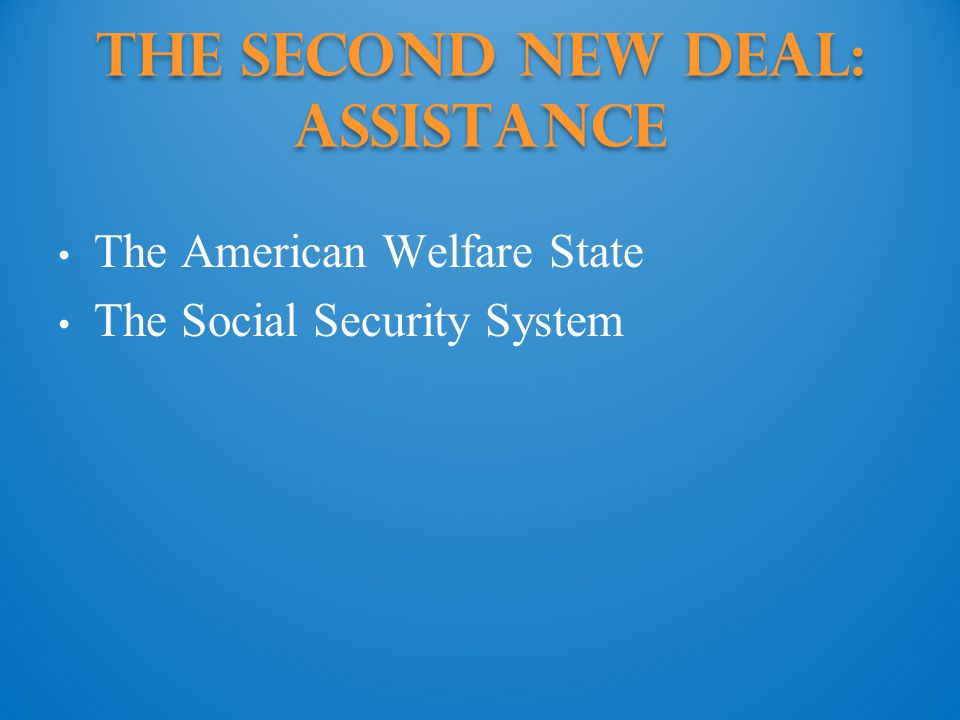 The Second New Deal: assistance
