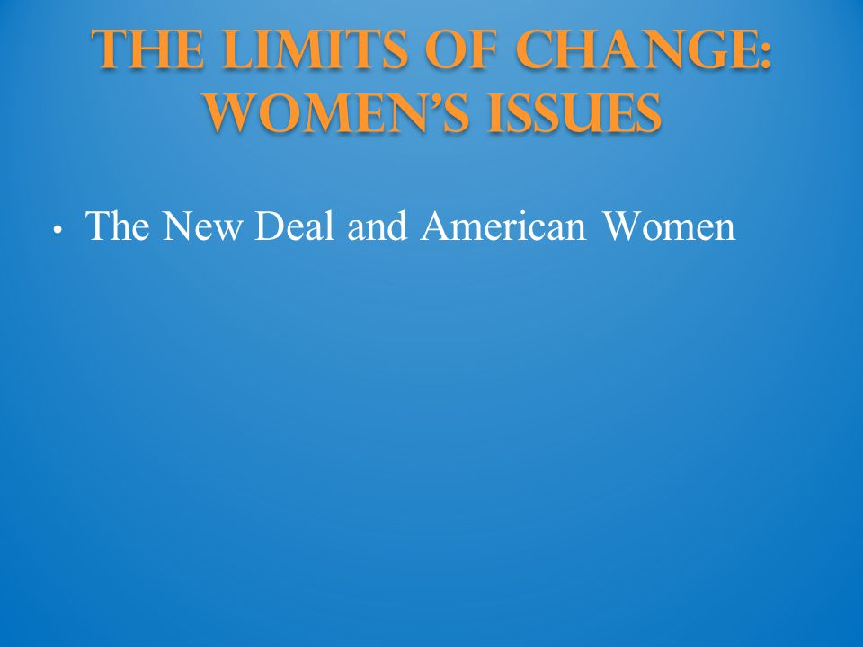 The Limits of Change: Women's issues