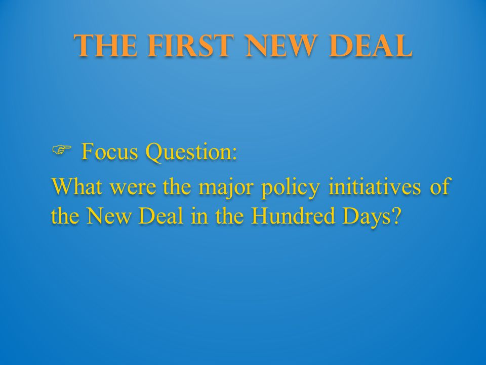 The First New Deal Focus Question: