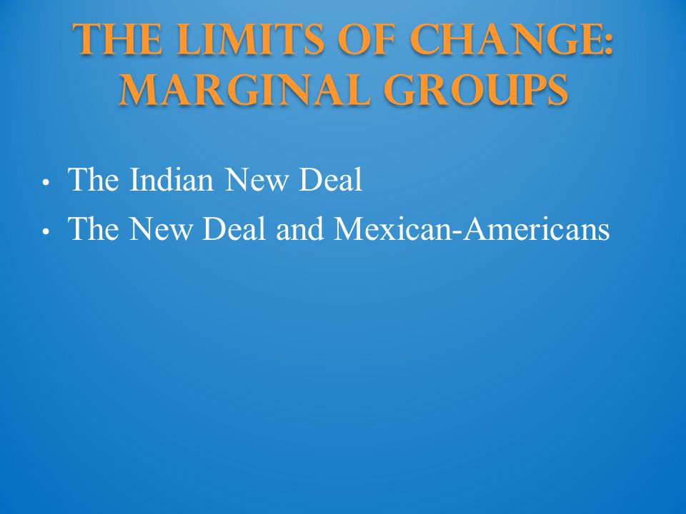 The Limits of Change: marginal groups