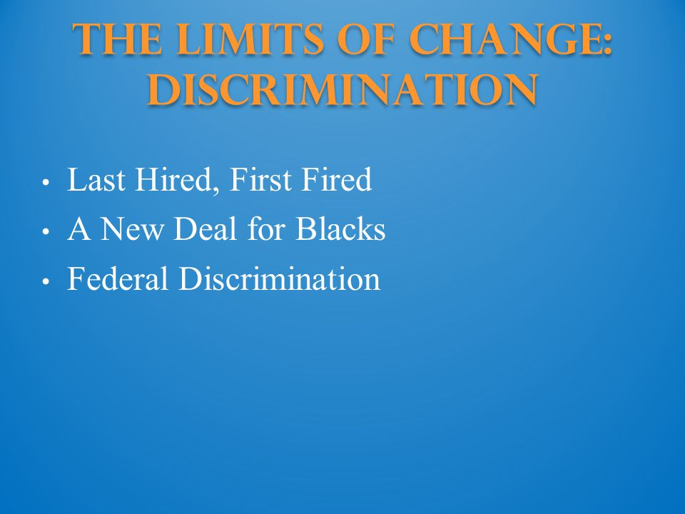 The Limits of Change: Discrimination
