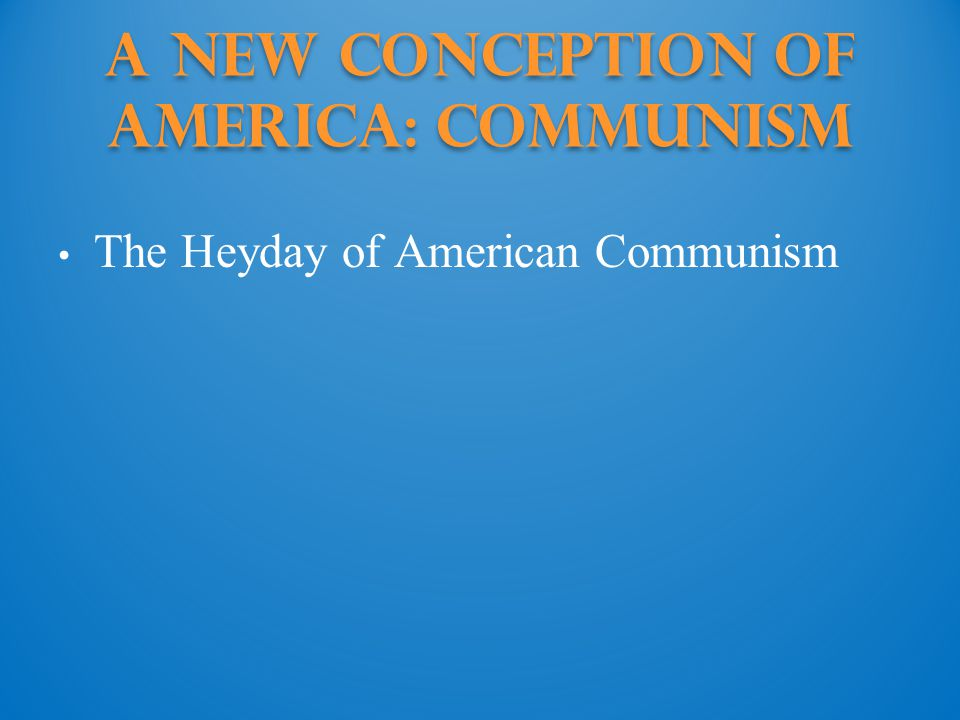 A New Conception of America: Communism
