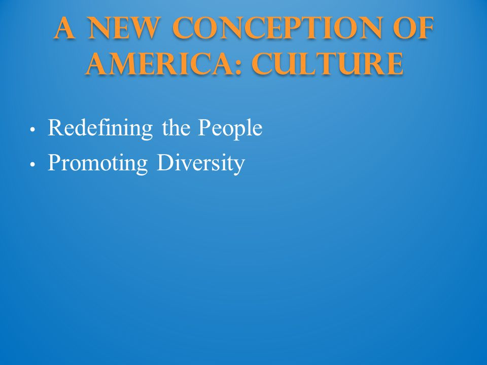 A New Conception of America: Culture