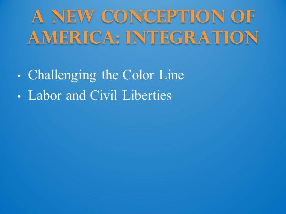 A New Conception of America: Integration
