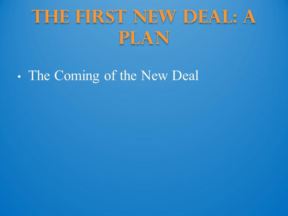 The First New Deal: a plan
