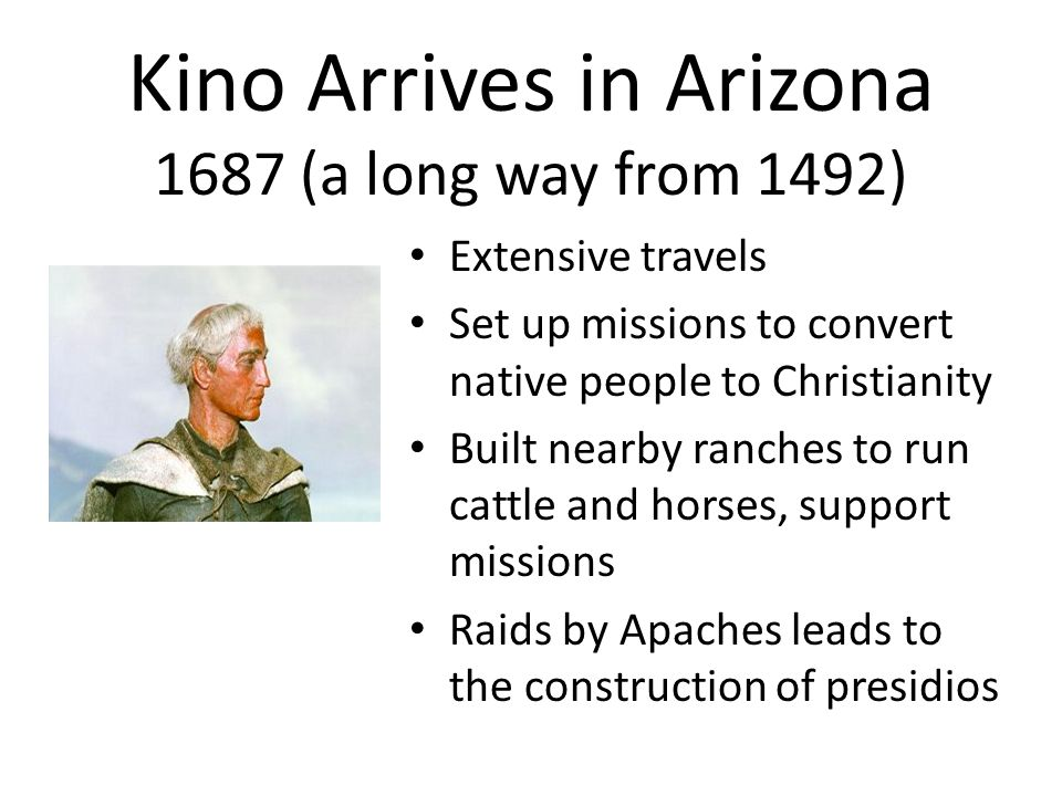 Kino Arrives in Arizona 1687 (a long way from 1492)