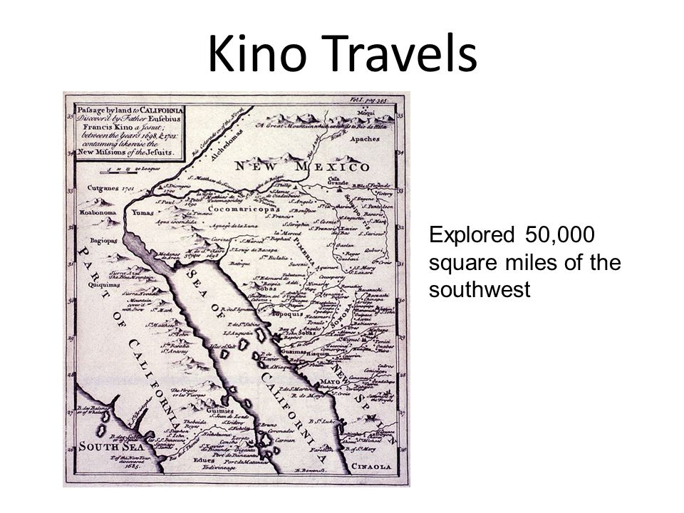 Kino Travels Explored 50,000 square miles of the southwest